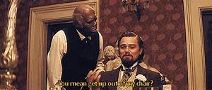 Django Unchained quotes – funny gifs