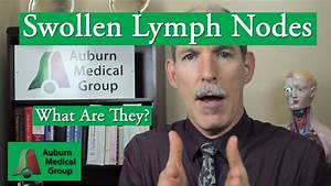 Swollen Lymph Nodes | Auburn Medical Group - YouTube