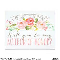 custom designed wedding invitations will you be my matron of honor bridesmaid card zazzle