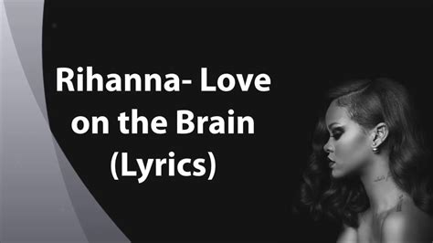 Rihanna Love On The Brain (lyrics) Youtube