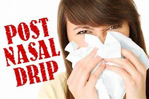 Ways To Cure Sore Throats Caused By Postnasal Drip