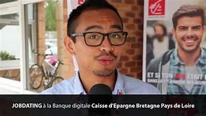 Caisse Epargne Pays De Loire : jobdating la banque digitale caisse d 39 epargne bretagne ~ Melissatoandfro.com Idées de Décoration