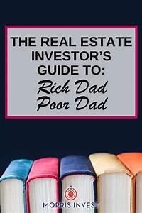 The Real Estate Investor U0026 39 S Guide To  Rich Dad Poor Dad By
