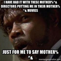 Samuel L Jackson Meme Generator - angry samuel l jackson meme generator