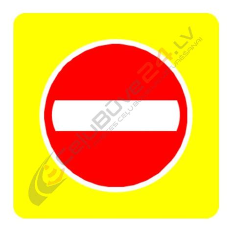Aizlieguma zīme Nr.301F/Iebraukt aizliegts, 800x800mm ar ...