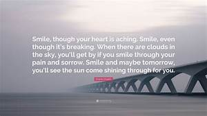 50 Smile Even Though Your Heart Is Breaking Quotes Soaknowledge