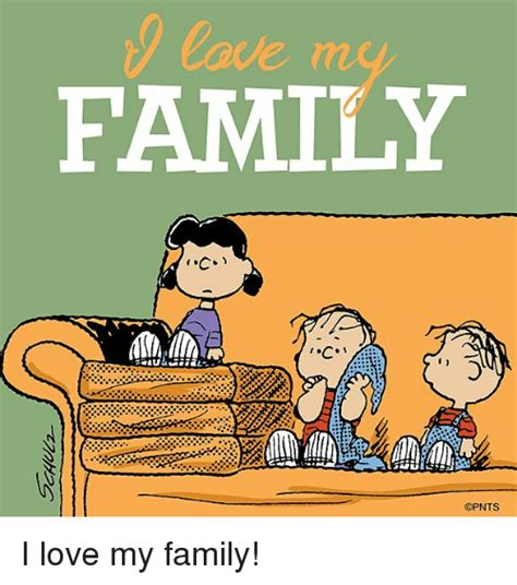 Family Memes - 25 best memes about love my family love my family memes