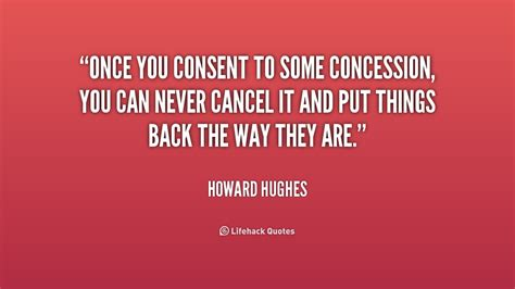 once you consent to some concession you can never cancel