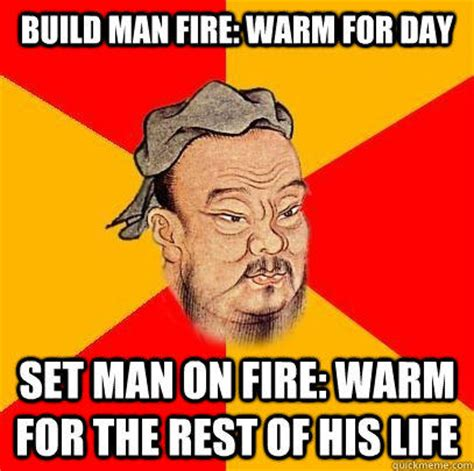 Confucius Say Meme - if a man sets his heart on benevolence h by confucius like success