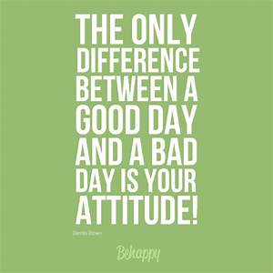 Bad Day Quotes.... Good Bad Day Quotes