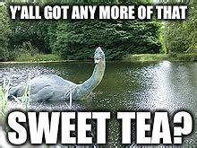 Sweet Tea Meme - image tagged in nessie want s tea imgflip