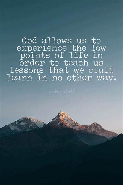 Quotes God Inspirational Experience Low Bible Encouragement