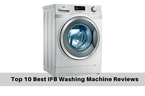 Top 10 Best Ifb Washing Machine Review In India