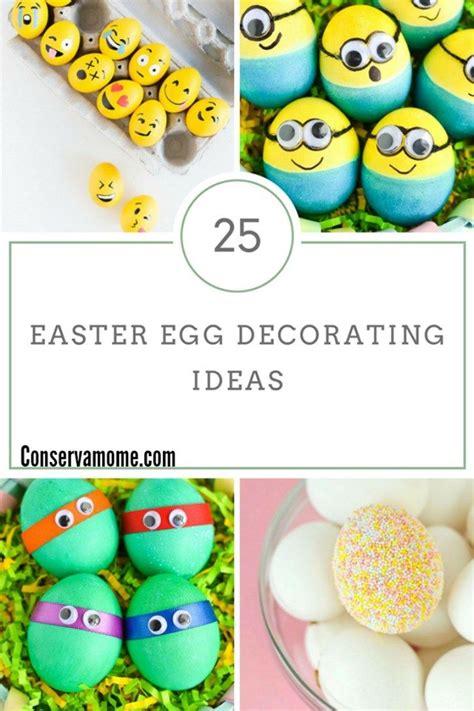 Ostern Dekorieren Ideen by 25 Easter Egg Decorating Ideas Conservamom S Favorites
