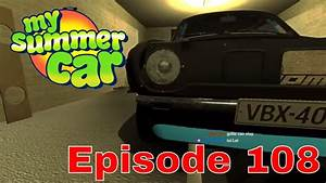 My Summer Car - Second Summer - Episode 108