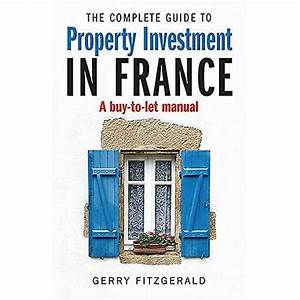 Complete Guide To Property Investment In France  A Buy