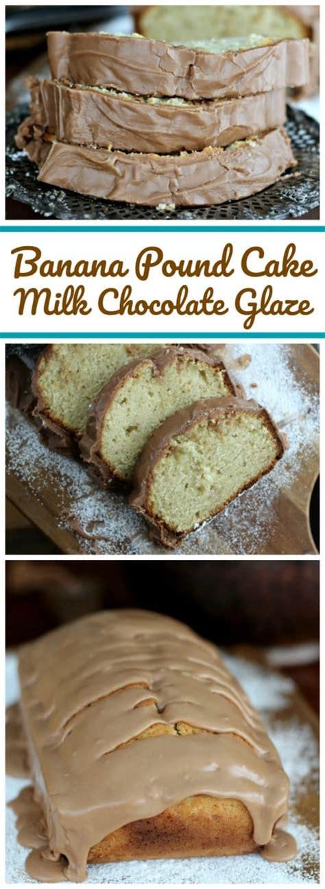 banana pound cake milk chocolate glaze