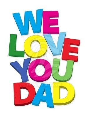 We Love You Daddy Quotes Quotesgram