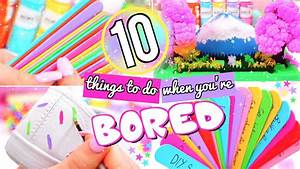 10 FUN THINGS TO DO WHEN YOU'RE BORED! WHAT TO DO WHEN