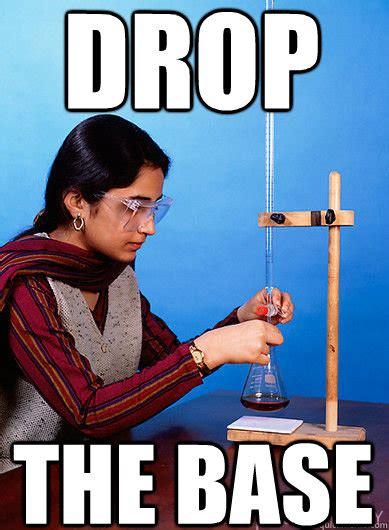 Drop The Base Meme - drop the base dubstep chemist quickmeme