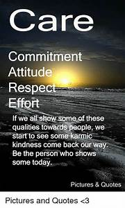 Care Commitment Attitude Respec Effort if We All Show Some ...