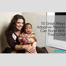 10 Great Ways Adoptive Parents Can Bond With Their Child