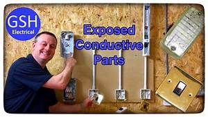 Exposed Conductive Parts And Proving They Are Connected To