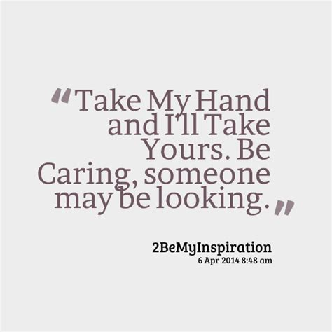 Take My Hand Quotes Love