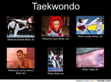 Taekwondo Memes - taekwondo meme generator what i do