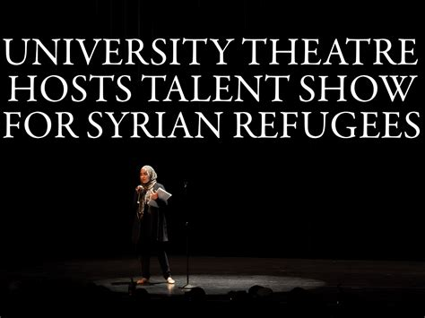 University Theatre Hosts Talent Show To Benefit Syrian