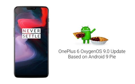 android pie based oxygenos 9 0 update for oneplus 6 rolling out now