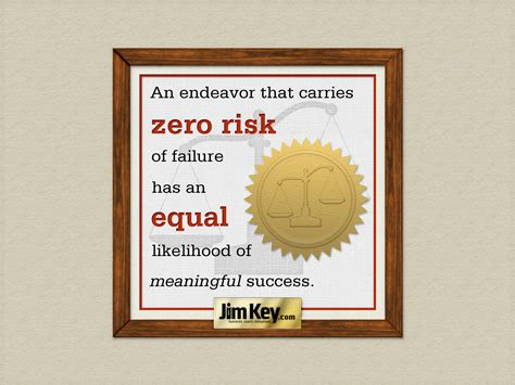 quotes  jim key  endeavor  carries  risk