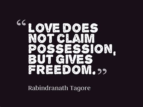 rabindranath tagore quote  love  freedom awesome
