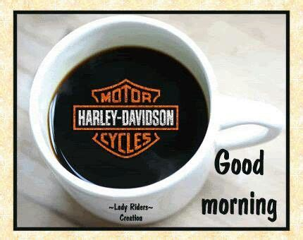 If you are a coffee lover and you drink coffee frequently and looking for good morning images with coffee cup then you are in right place! 32 best images about Biker Greetings on Pinterest   Villas, Tgif and Favorite things