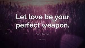 "Andy Biersack Quote: ""Let love be your perfect weapon."" (7 ..."