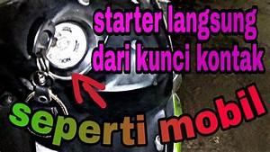 Starter Motor Langsung Dari Kunci Kontak Di Motor Yamaha