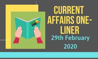 Current Affairs One-Liner: 29th February 2020 - BankExamsToday