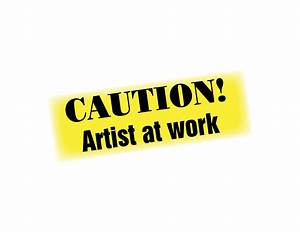 Caution! Artist at Work! | Central Library Arts Division ...
