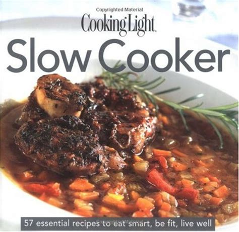 cooking light slow cooker recipes cheap cooking light cook 39 s essential recipe collection