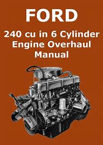 Ford 240 Six Cylinder Engine Overhaul Manual