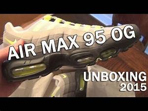 Nike Air Max 95 OG Neon Unboxing 2015