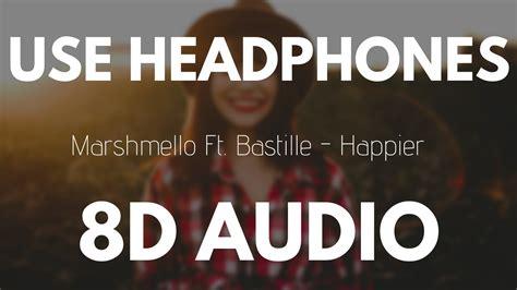 Marshmello Ft Bastille  Happier (8d Audio) Youtube