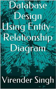 Database Design Using Entity-relationship Diagram