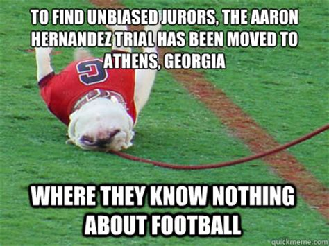 Georgia Bulldogs Memes - to find unbiased jurors the aaron hernandez trial has been moved to athens georgia where they