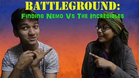 Battleground- Finding Nemo Vs The Incredibles