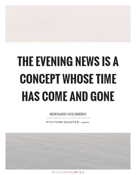 The Evening News Is A Concept Whose Time Has Come And Gone
