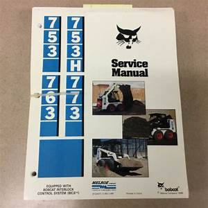 Bobcat 753  H 763 773 Service Shop Repair Manual Guide Skid