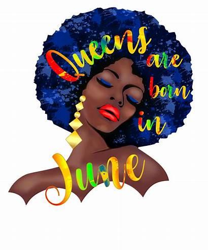 Queens Born Birthday June Afro Queen March