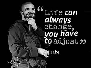 50 Best Drake Quotes on Love Life Songs and Success ...