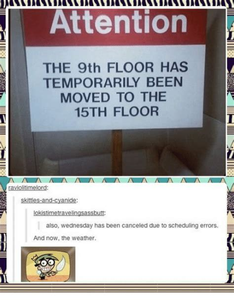 attention the 9th floor has temporarily been moved to thee
